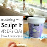 Modeling with Sculpt It Air Dry Clay
