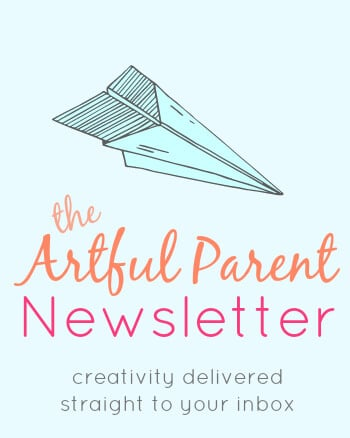 The Artful Parent Newsletter - Creativity Delivered Straight to Your Inbox