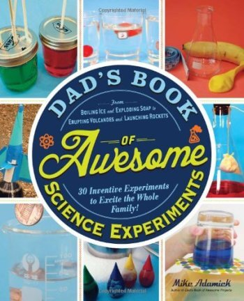 Dads Book of Awesome Science Experiments