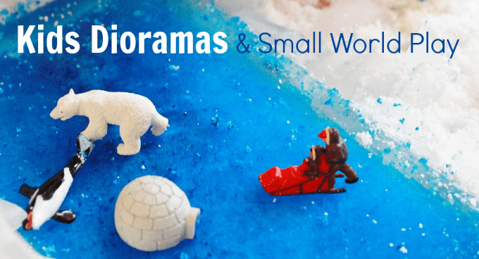 Small World Play and Kids Dioramas