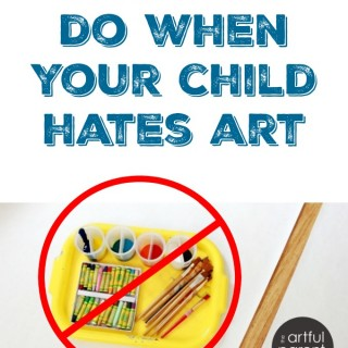 What To Do When Your Child Doesn't Like Art