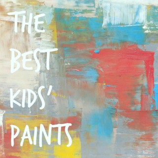 The Best Kids Paints for Arts and Crafts