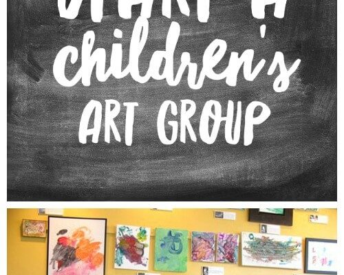 Instructions for how to start a children's art group, with questions to consider when beginning, structuring and running the group, & kids art activities.