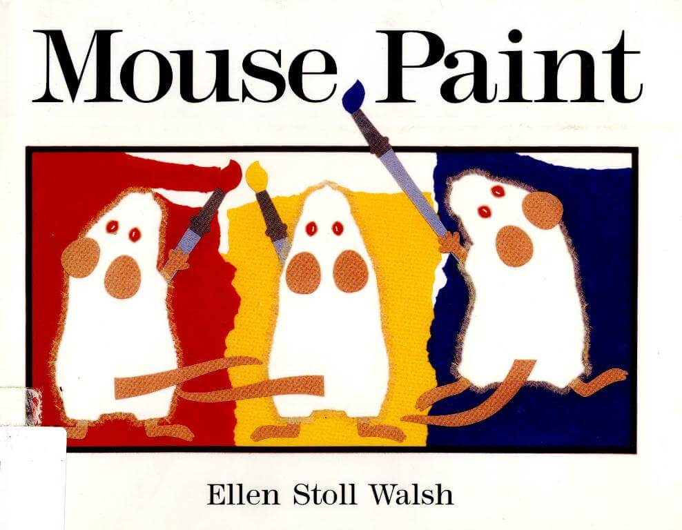 Mouse Paint Book by Ellen Stoll Walsh