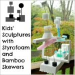 Kids' Sculptures with Styrofoam and Bamboo Skewers