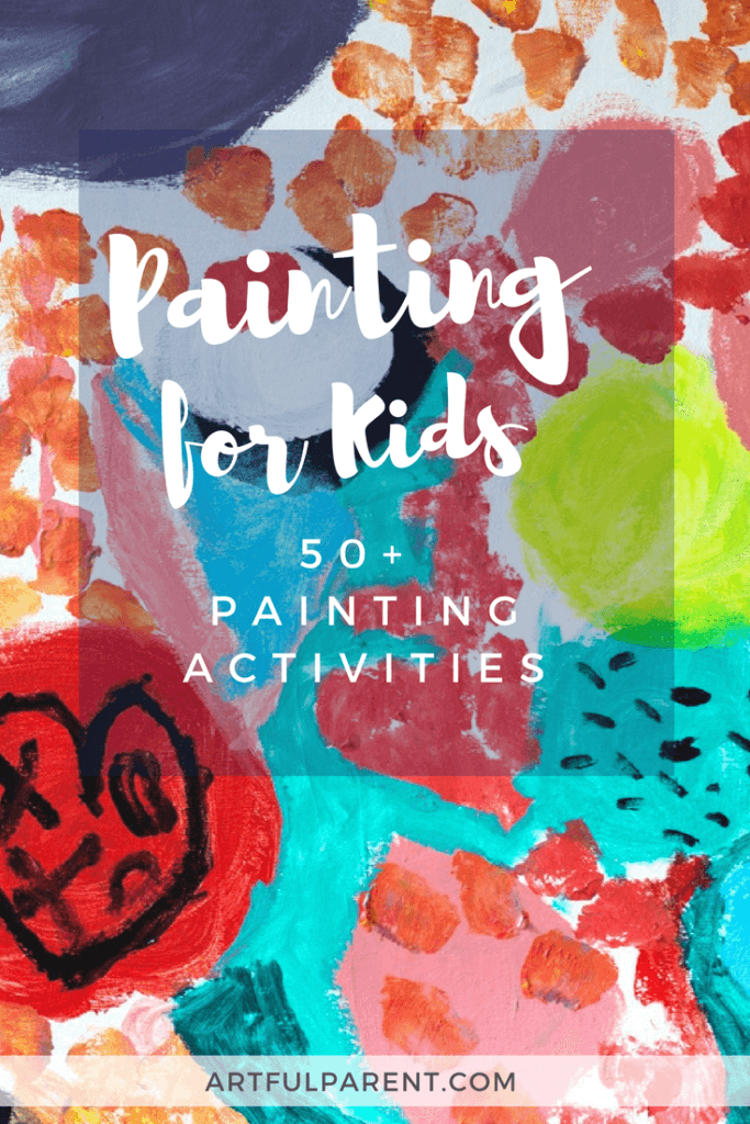 Painting For Kids 50 Awesome Activities Love