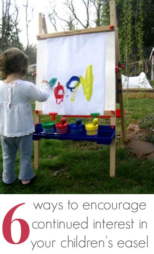 The Childrens Easel - 6 Ways to Encourage Cointinued Interest in Your Childrens Easel