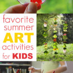 11 More Favorite Summer Art Activities for Kids!
