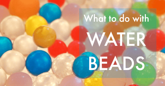 What to do with water beads lots of ideas for sensory play.