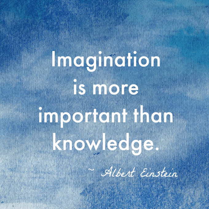 Einstein Quotes Imagination Is More Important Than Knowledge: 15 Creativity Quotes To Inspire You