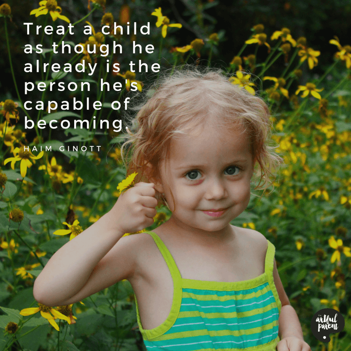 Treat a Child Quote by Ginott