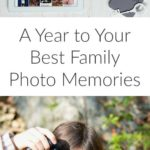 A Year to Your Best Family Photo Memories