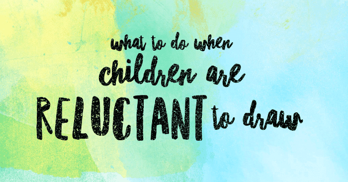 Drawing for Kids - What to do when children are reluctant to draw