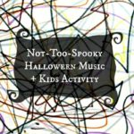 A Not-Too-Spooky Halloween Music for Kids Activity