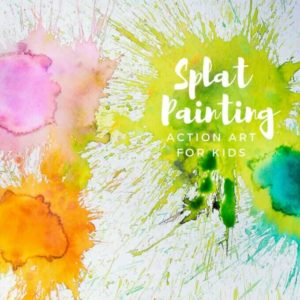 Splat Painting – Action Art for Kids