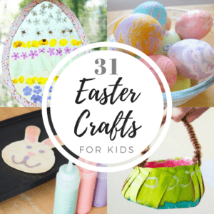 31 Easter Crafts for Kids