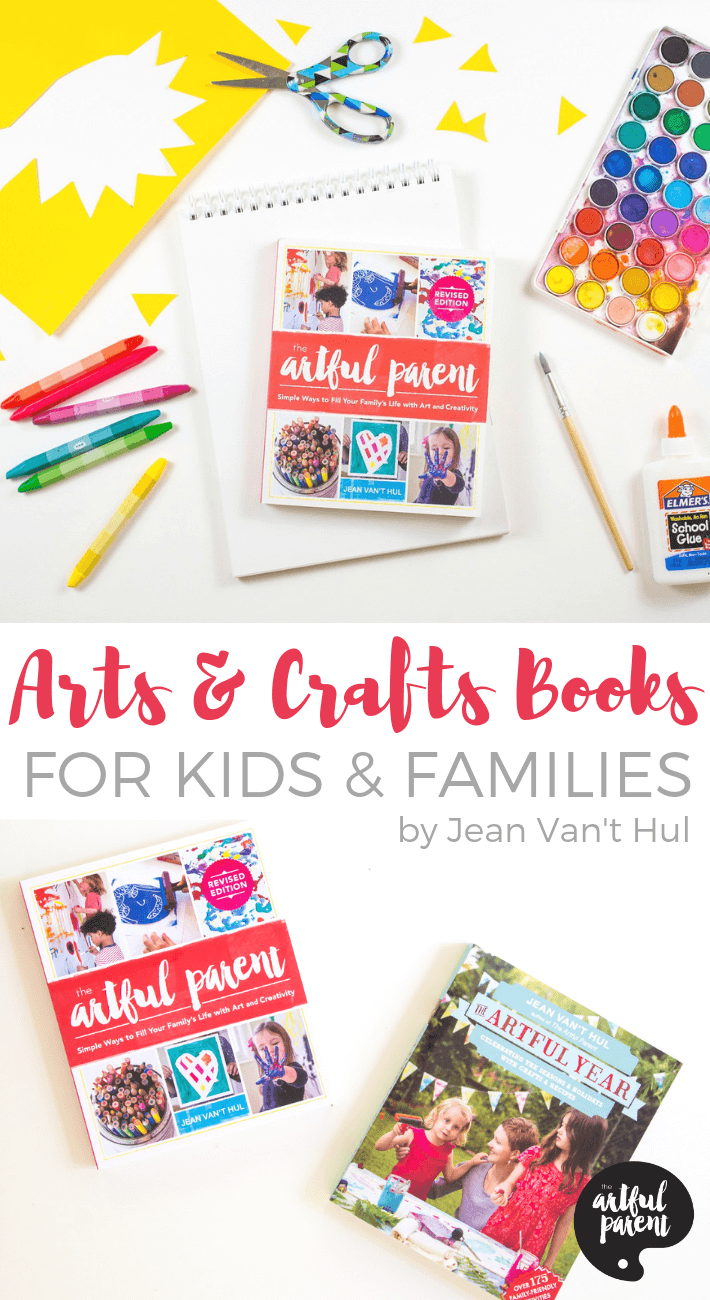 Kids arts and crafts books by Jean Van't Hul include The Artful Parent ( on getting started with kids art and creativity) and The Artful Year (helping families celebrate the seasons and holidays).