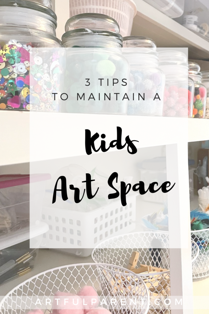 3 Tips to Maintain a Kids Art Space_Pinterest